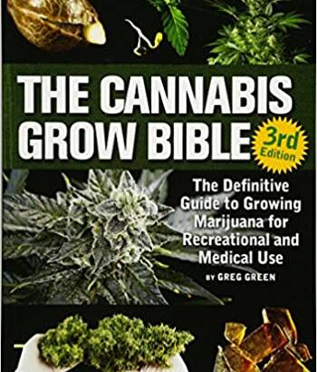 The Cannabis Grow Bible: The Definitive Guide.